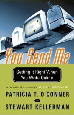 You Send Me: Getting It Right When You Write Online (Harvest Book)