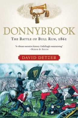Donnybrook: The Battle of Bull Run, 1861