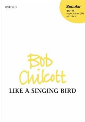 Like a Singing Bird: SSA vocal score