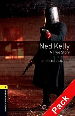Oxford Bookworms Library: Level 1:: Ned Kelly: A True Story audio CD pack (Oxford Bookworms ELT)