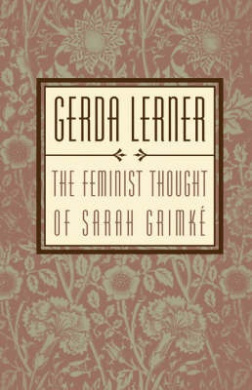 The Feminist Thought of Sarah Grimk E