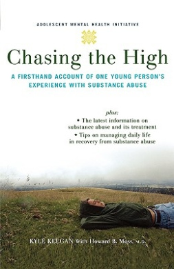 Chasing the High: A Firsthand Account of One Young Person's Experience with Substance Abuse (Adolescent Mental Health Initiative)