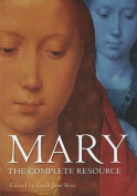 Mary: The Complete Resource