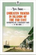 Unbeaten Tracks in Islands of the Far East