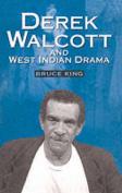 Derek Walcott and West Indian Drama