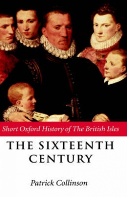 The Sixteenth Century: 1485-1603 (Shot Oxford History of the British Isles)