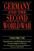 Germany and the Second World War: v.5: Organization and Mobilization in the German Sphere of Power