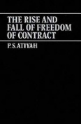The Rise and Fall of Freedom of Contract