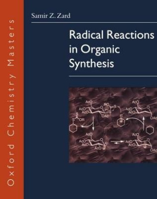 Radical Reactions in Organic Synthesis (Oxford Chemistry Masters Series)