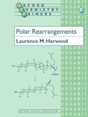 Polar Rearrangements (Oxford Chemistry Primers)