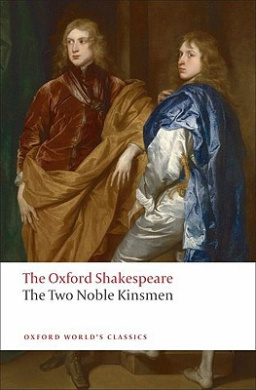 The Two Noble Kinsmen: The Oxford Shakespeare (Oxford World's Classics)