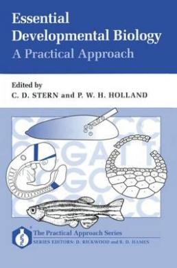 Essential Developmental Biology: A Practical Approach (Practical Approach Series)
