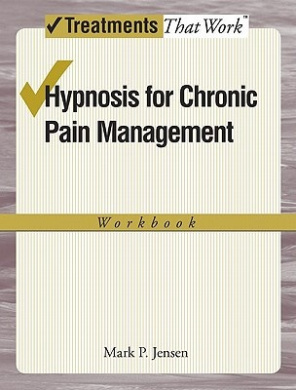 Hypnosis for Chronic Pain Management: Workbook (Treatments That Work)