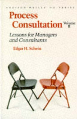 Process Consultation: Lessons for Managers and Consultants: v. 2 (Prentice Hall Organizational Development Series)