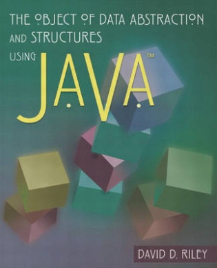 The Object of Data Abstraction and Structures (using Java)