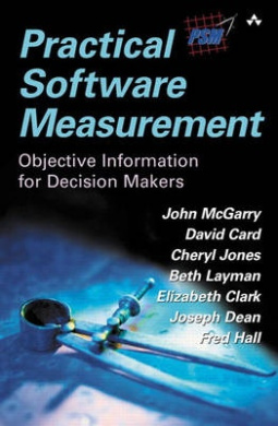 Practical Software Measurement: A Foundation for Objective Project Management