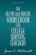The Allyn and Bacon Sourcebook for College Writing Teachers