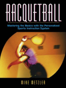 Racquetball:Mastering the Basics with the Personalized Sports Instruction System