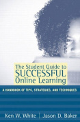 The Student Guide to Successful Online Learning
