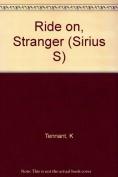 Ride on, Stranger (Sirius S.)