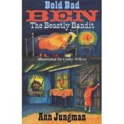 Bold Bad Ben