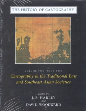 The History of Cartography: v.2: Bk.2: Cartography in the Traditional East and Southeast Asian Societies