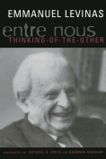 Entre Nous: Essays on Thinking-of-the-Other (European Perspectives