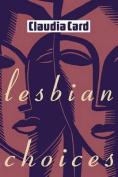 Lesbian Choices (Between Men - Between Women