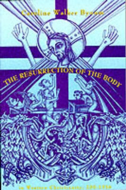 The Resurrection of the Body (ACLS Lectures on the History of Religions S.)