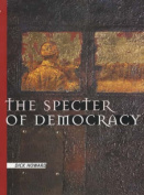 The Specter of Democracy