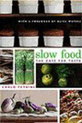 Slow Food: The Case for Taste (Arts & Traditions of the Table
