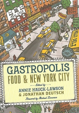 Gastropolis: Food and New York City (Arts & Traditions of the Table: Perspectives on Culinary History)