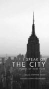 I Speak of the City