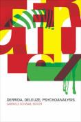 Derrida, Deleuze, Psychoanalysis