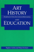 Art History and Education (Disciplines in Art Education
