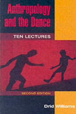 Anthropology and the Dance: Ten Lectures