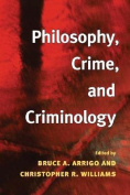 Philosophy, Crime, and Criminology
