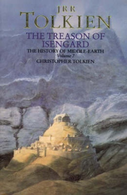 The Treason of Isengard (The History of Middle-earth, Book 7) (The History of Middle-earth)