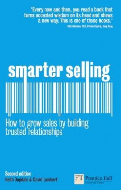 Smarter Selling: How to Grow Sales by Building Trusted Relationships