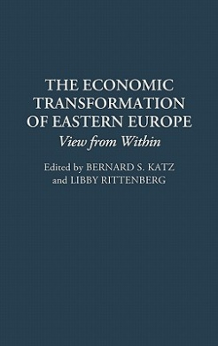 The Economic Transformation of Eastern Europe: Views from within