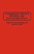 Commissions, Reports, Reforms, and Educational Policy