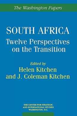 South Africa: Twelve Perspectives on the Transition (The Washington Papers)