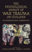 The Psychological Impact of War Trauma on Civilians