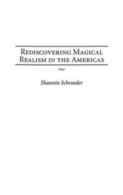 Rediscovering Magical Realism in the Americas
