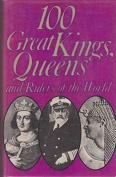 One Hundred Great Kings and Queens