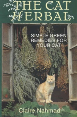 The Cat Herbal: Simple Green Remedies for Your Cat