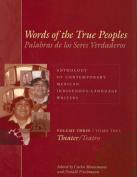 Words of the True Peoples/Palabras de los Seres Verdaderos: Anthology of Contemporary Mexican Indigenous-language Writers/Antologia de Escritores Actuales en Lenguas Indigenas de Mexico