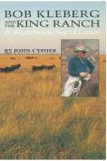 Bob Kleberg and the King Ranch