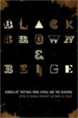Black, Brown, & Beige: Surrealist Writings from Africa and the Diaspora (Surrealist Revolution Series)