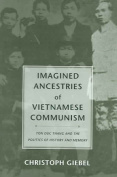 Imagined Ancestries of Vietnamese Communism
